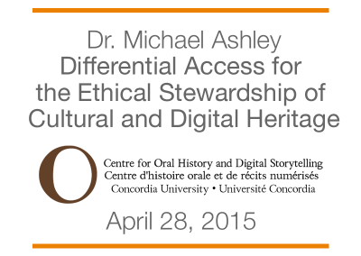 Differential Access for the Ethical Stewardship of Cultural and Digital Heritage – April 28, 2015
