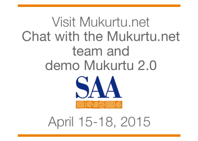Visit Mukurtu.net at SAA 2015