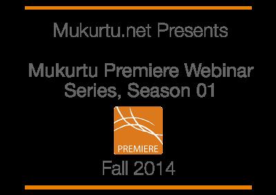 Mukurtu Premiere Webinar Series, Season 01