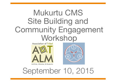ATALM 2015 Workshop: Mukurtu CMS Site-Building