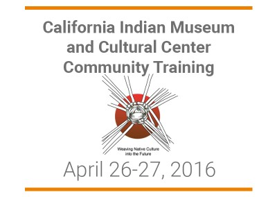 California Indian Museum and Cultural Center Community Training